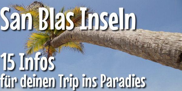 Die San Blas Inseln 15 Infos