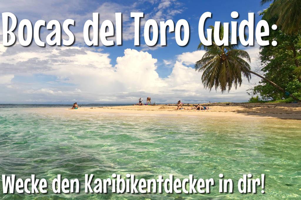 Dein Bocas del Toro Guide