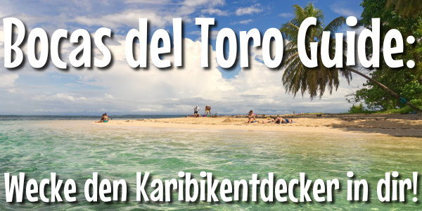 Guide für das Bocas del Toro Archipel