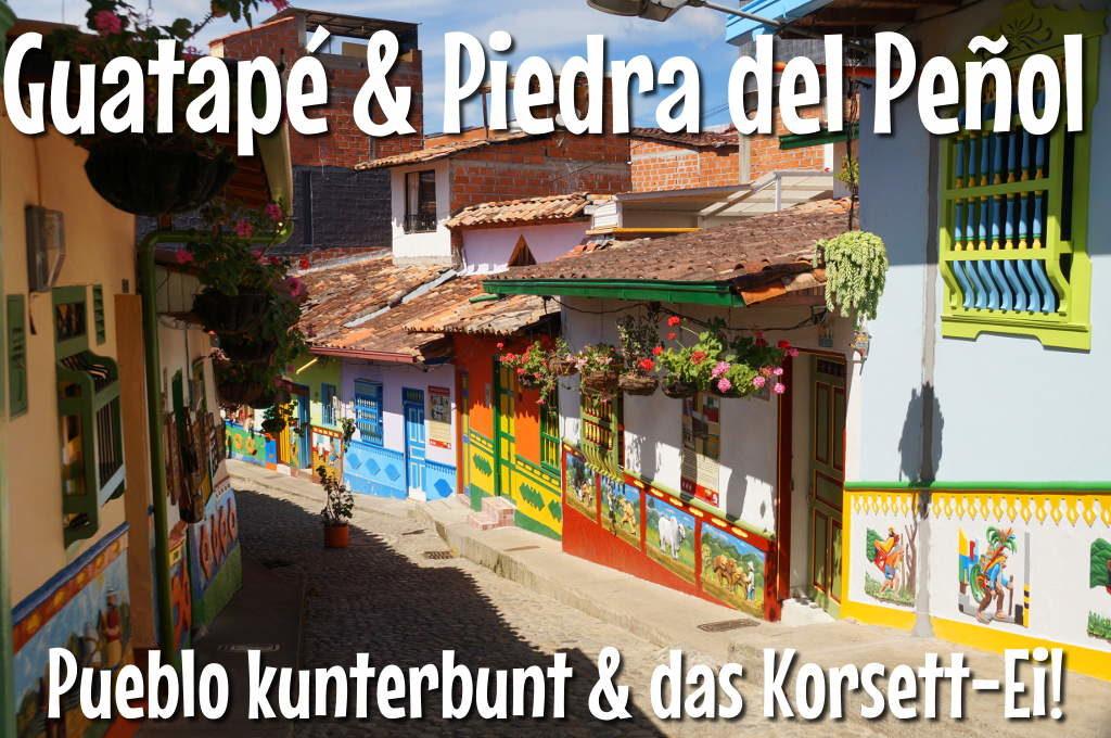 Guatape & Piedra Penol in Antioquia
