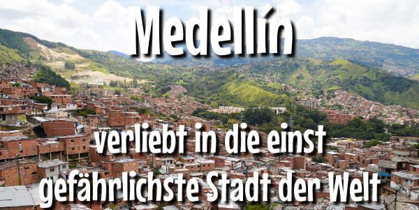Medellín eine Stadt zum Verlieben