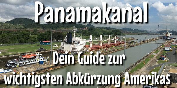 Panamakanal - Dein Guide